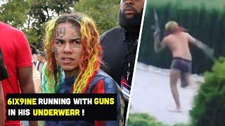 6IX9INE RUNNING WITH GUNS IN HIS UNDERWEAR! 😂