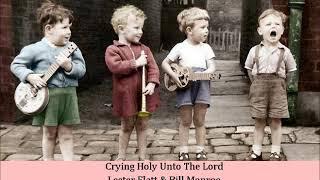 Crying Holy Unto The Lord   Lester Flatt & Bill Monroe