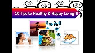 Top 10 tips for healthy & happy ...