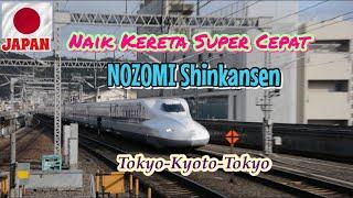 Naik kereta super Cepat NOZOMI Shinkansen ( Tokyo-Kyoto-Tokyo ) thumbnail