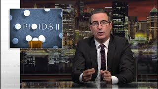 Opioids II: Last Week Tonight with John Oliver (HBO)