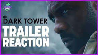 The Dark Tower - Official Trailer Reaction