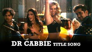 Dr. Cabbie - Title Song ft. Vinay Virmani, Kunal Nayyar, Isabelle Kaif, Adrianne Palicki