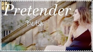 Pretender - Official Music Video | Betsa
