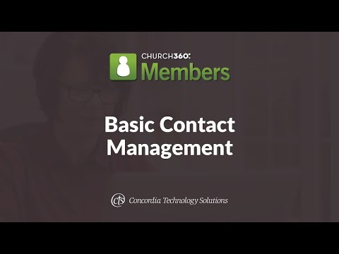 Church360° Members Training Webinars—Session 1: Basic Contact Management
