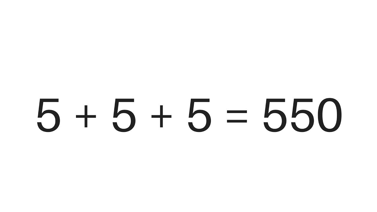 Mind Puzzle - 5 + 5 + 5 = 550
