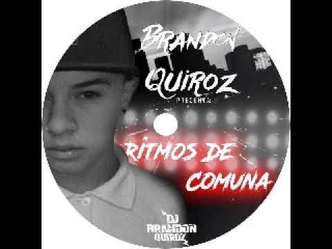 Ritmos De Comuna ( DJ Brandon Quiroz)29/11/17