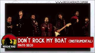 Mato Seco - Don´t Rock My Boat (Instrumental)