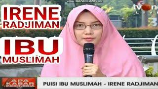 Puisi IRENE RADJIMAN - IBU MUSLIMAH - BALASAN UNTUK BU SUKmAWATI dengan BACKSOUND INDAH