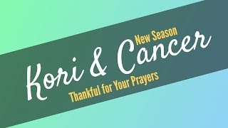 Kori's New Season: Diagnosed with Cancer