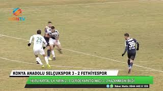 KONYA ANADOLU SELÇUK SPOR 3 - 2   FETHİYESPOR