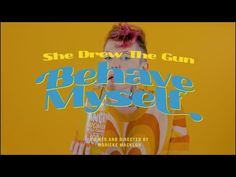 She Drew The Gun - Behave Myself (Official Music Video)
