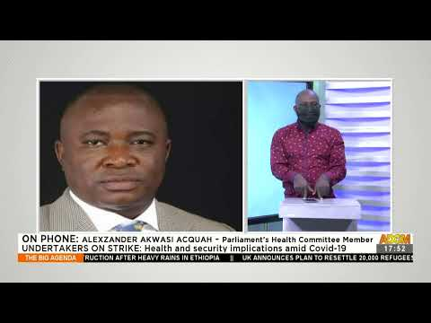 Undertakers on Strike: Health and Security Implications amid COVID-19 - The Big Agenda (18-8-21)
