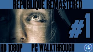 REPUBLIQUE REMASTERED - Gameplay Walkthrough No Commentary - Part 1 [HD 1080p]