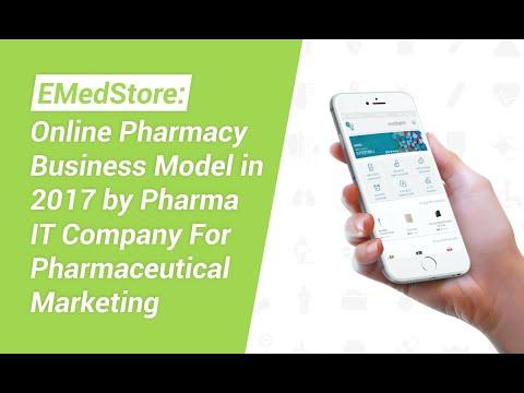 EMedStore: Online Pharmacy Business Model in 2017 by Pharma IT Company For Pharmaceutical Marketing