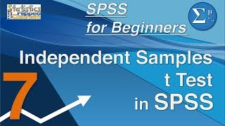 07 SPSS for Beginners - Independent Samples t Test