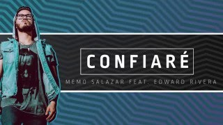 Confiaré - Memo Salazar Feat. Edward Rivera