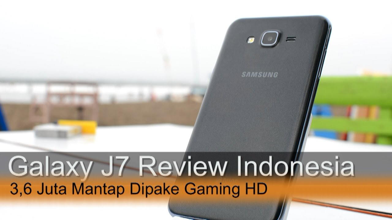 Samsung Galaxy J7 Review Indonesia - YouTube