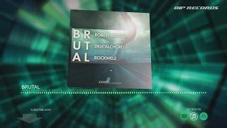 Robert Abigail X Digitalchord X Rockwelz – Brutal