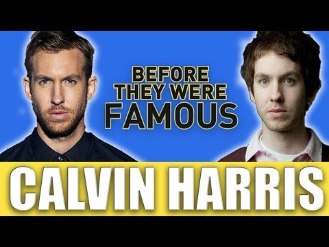 CALVIN HARRIS - Before They Were Famous - This Is What You Came For
