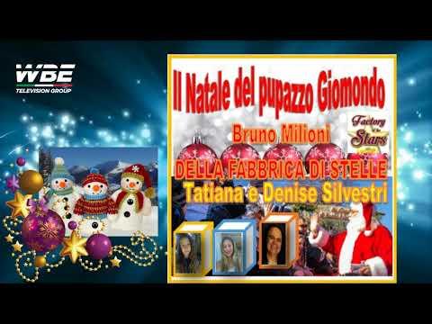 WBE TELEVISION GROUP IL NATALE DEL PUPAZZO GIOMONDO canta Bruno Milioni Tatiana e Denise Silvestri