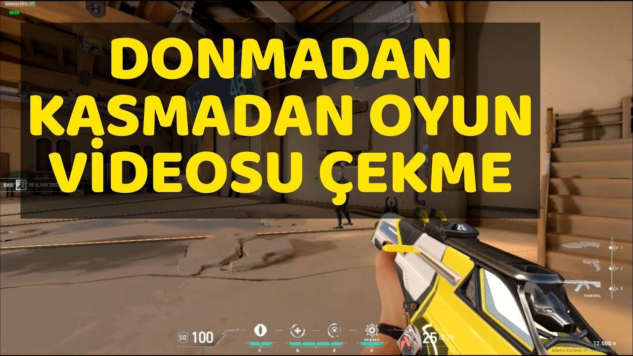 Donmadan Kasmadan Oyun Videosu Çekme (FPS DÜŞMEDEN VİDEO ÇEKME)