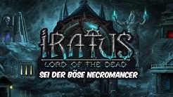 Iratus: Lord of the Dead - Sei der böse Necromancer 👑 [Deutsch/German][Gameplay]
