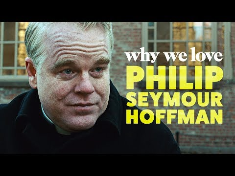 Why We Love Philip Seymour Hoffman