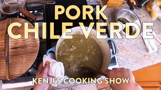 Chile Verde | Kenji's Cooking Show