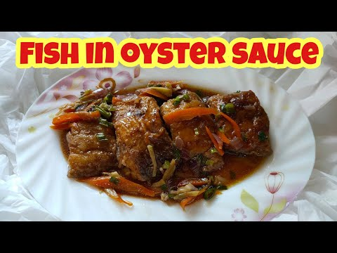 FISH IN OYSTER SAUCE RECIPE || FISH WITH OYSTER SAUCE RECIPE