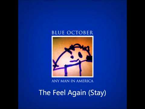 Blue October - The Feel Again (Stay) [HD] Audio