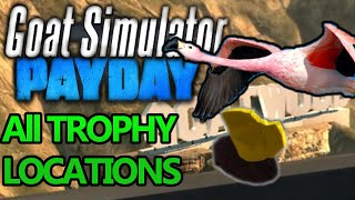THE BIG SCORE!!! Goat Simulator Payday DLC All Trophy locations