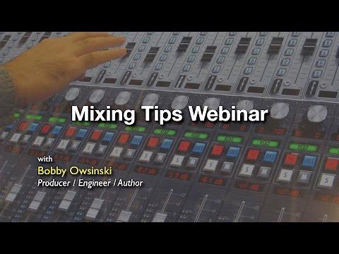 Bobby Owsinski's Mixing Tips Webinar