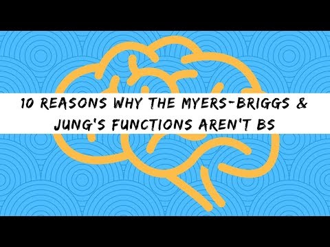 10 In-Depth Reasons Why the Myers-Briggs & Jung's Functions aren't BS