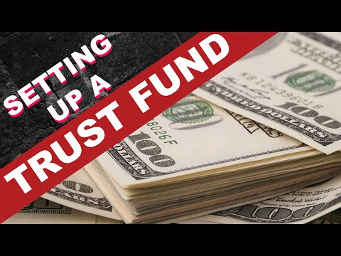How To Set Up A Trust Fund