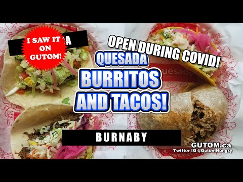 TEX-MEX! QUESADA BURRITOS AND TACOS BURNABY | VANCOUVER FOOD AND TRAVEL GUIDE