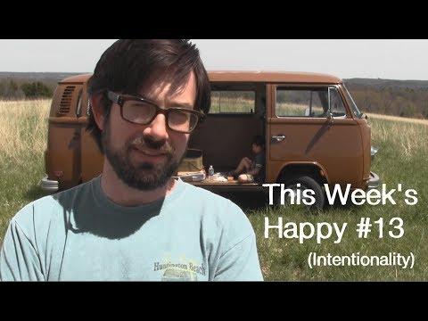 This Week's Happy #13 (Intentionality)