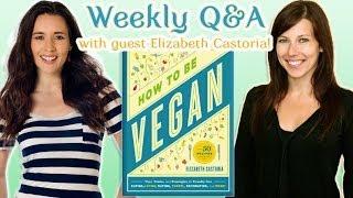 How to Be Vegan: Q&A with Elizabeth Castoria