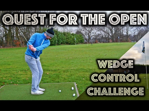 Quest For The Open Challenge - With Matt Fryer - Wedge Control