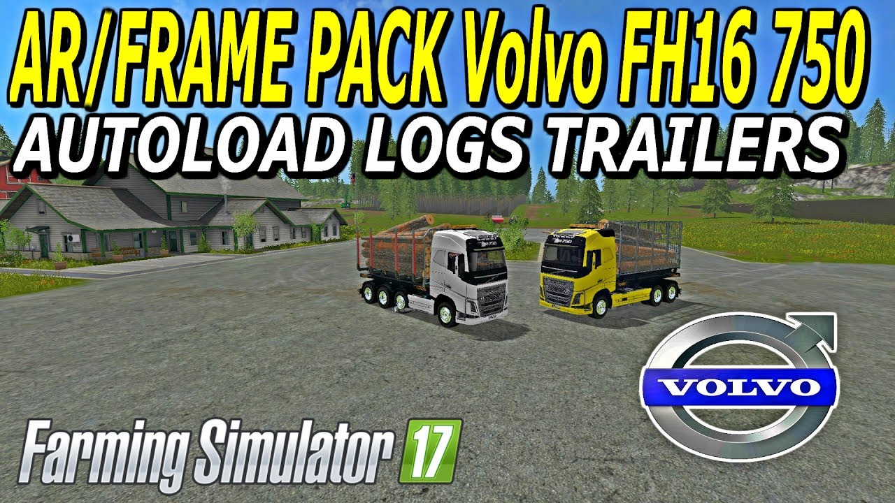 Volvo Of Phoenix >> FS | 17 | Mods AR/Frame Pack Volvo FH16 750 & NEW AUTOLOAD FORESTRY TRAILERS - YouTube