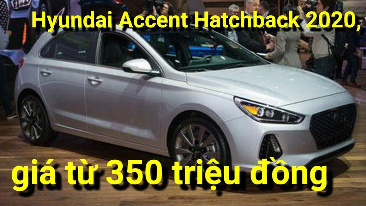 Chi tiết Hyundai Accent Hatchback 2020, giá từ 350 triệu đồng x 360 xe