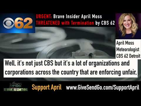 Brave CBS 62 Insider April Moss THREATENED with Termination After Project Veritas Announcement