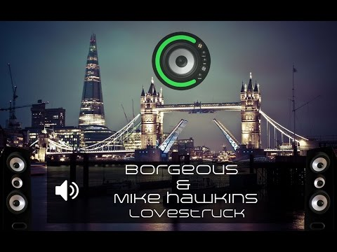 Borgeous & Mike Hawkins - Lovestruck (Bass Boosted)