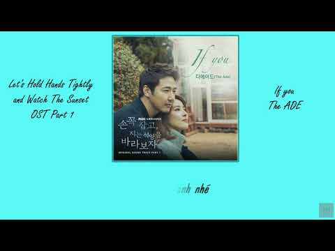 [VIETSUB] IF YOU - 디에이드(The Ade) | Let's Hold Hands Tightly and Watch The Sunset OST Part 1