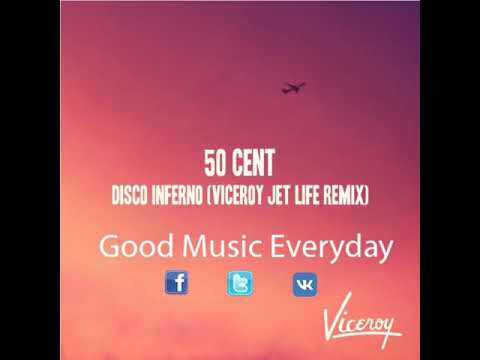 50 Cent - Disco Inferno (Viceroy Jet Life Remix) | Good Music Everyday