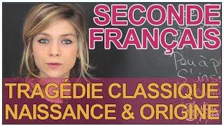 tragédie classique naissance et origine français seconde les bons profs