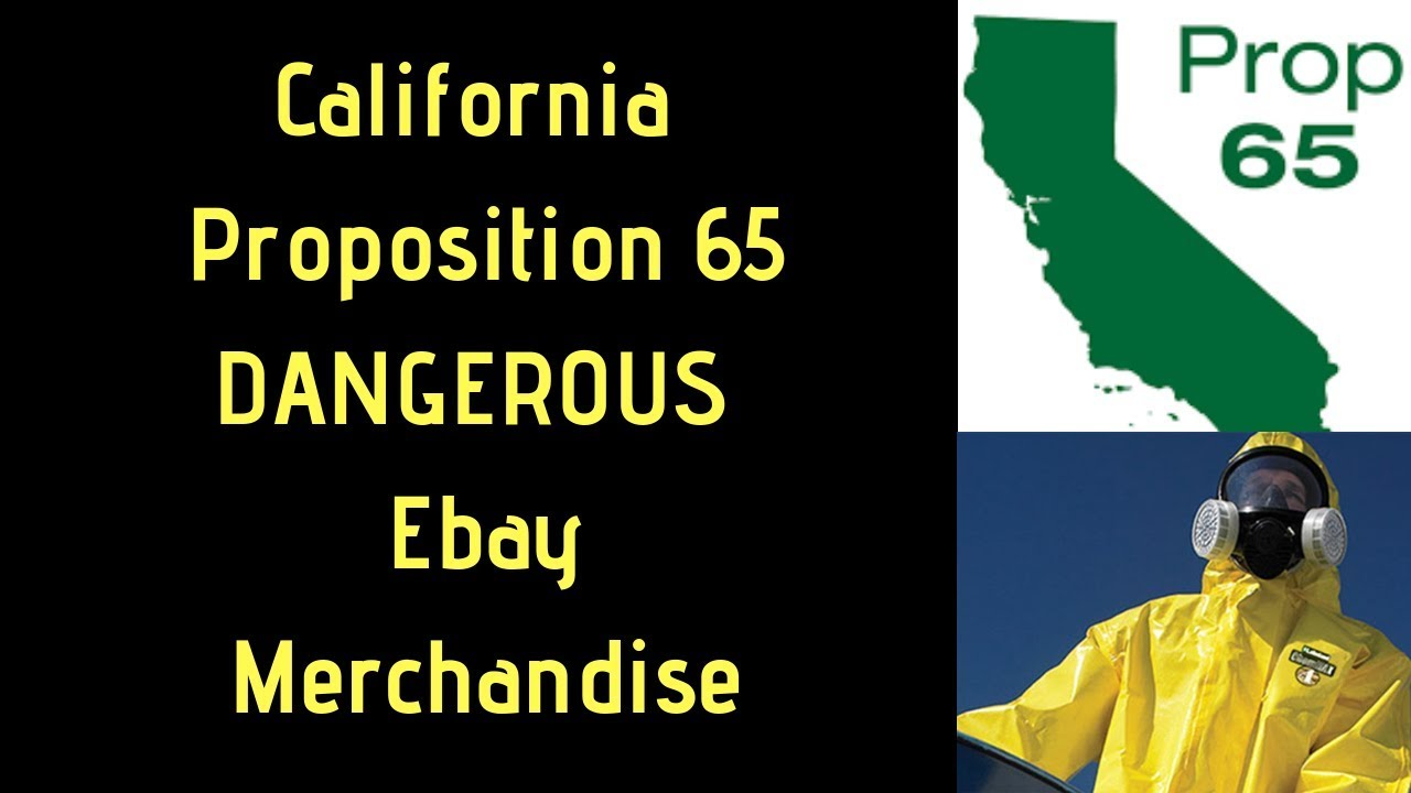 California Proposition 65  DANGEROUS EBAY ITEMS