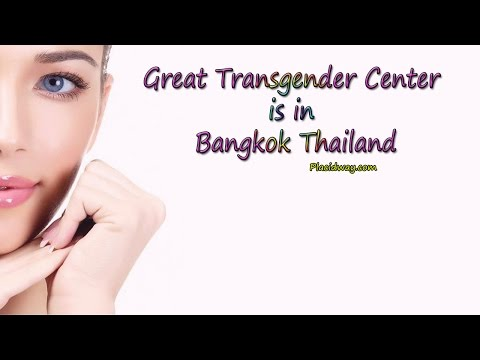 Sex Change Surgery Male to Female - Gender Reassignment Surgery in Bangkok Thailand
