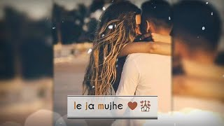 Le Ja Mujhe Sath Tere 😍 || Female Version || Girls Love Status 😘 || AndroLyrics