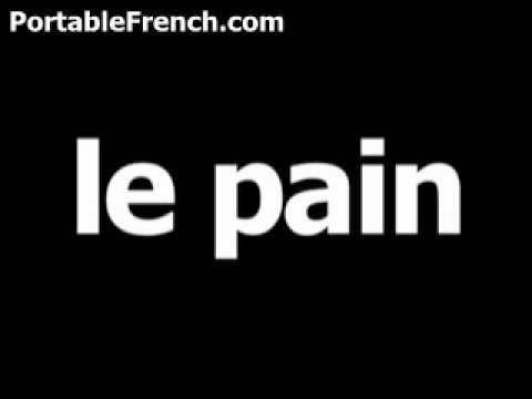 French word for bread is le pain